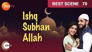 Ishq Subhan Allah - Episode 70  - June 15, 2018 - Best Scene   Zee Tv