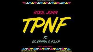 Kool John ft. ST Spittin x F.L.I.P. - TPNF [Thizzler.com]