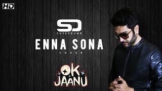 ENNA SONA - Ok Jaanu | SUPER DANG COVER (ft. Ashajeevan)