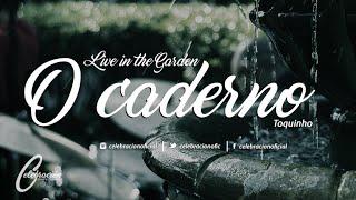 O caderno (Toquinho) - Live in the garden - Celebración