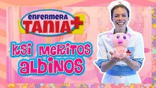 Enfermera Tania - Ksi Meritos Albinos