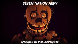 [SFM FNAF] Seven Nation Army