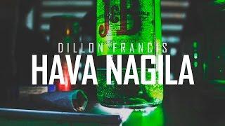 Dillon Francis - Hava Nagila