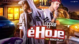 É HOJE - Lupper ft. SondPlay