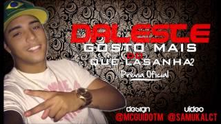 """MC DALESTE - GOSTO MAIS DO QUE LASANHA 2 """" PRÉVIA """""""