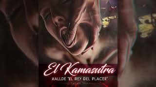 "Kallde ""El Rey Del Placer"" - El Kamasutra (Official Audio)"