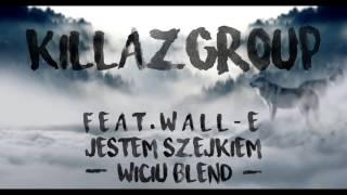 Killaz Group - Jestem Szejkiem feat. Wall-E (Wiciu Remix/Blend)