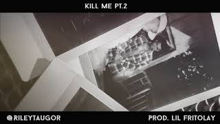XXXTentacion - Kill Me pt.2 (Prod. lil fritolay)