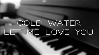 Justin Bieber - Cold Water - Let Me Love You (mashup piano cover)