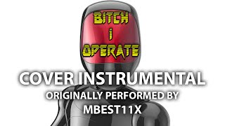 Bitch I Operate (Cover Instrumental) [In the Style of MBest11x]