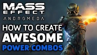 How To Create Awesome Power Combos In Mass Effect Andromeda