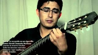 TU RECUERDO EN UN CIGARRILLO David Chumaña B. (OFICIAL)