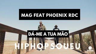 Mag Feat Phoenix RDC- Dá-me a tua mão  (Prod. Lazuli) [Video Oficial]