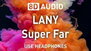 LANY - Super Far   8D AUDIO