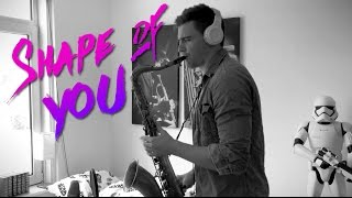 Ed Sheeran - Shape Of You [Saxophone Cover]