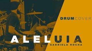 ALELUIA - Gabriela Rocha (Drum Cover - Live)