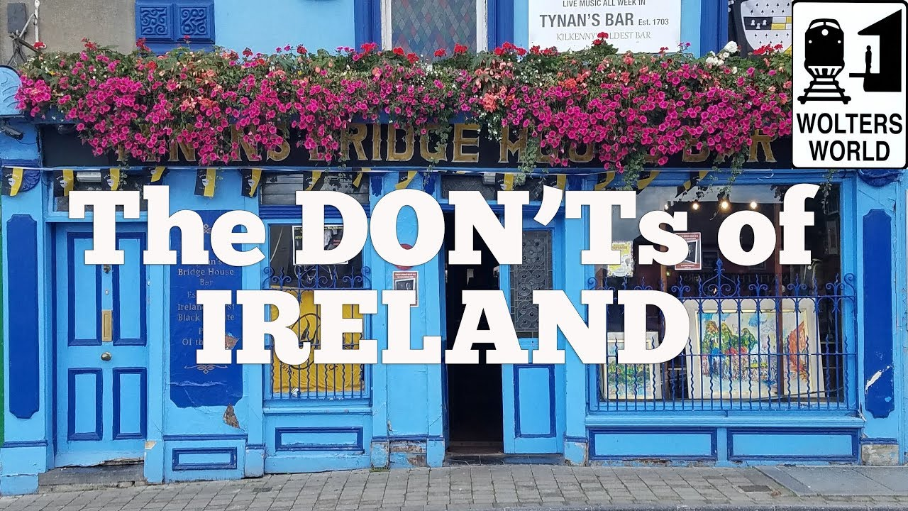 Ireland – The Don'ts of Visiting Ireland