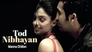 Tod Nibhayan Full Song Manna Dhillon | No If No But | New Punjabi Album