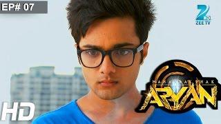 Maharakshak Aryan   Full Episode 07   Aakarshan Singh, Vikramjeet Virk   Hindi TV Serial   Zee TV