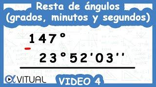 Resta de ángulos (grados, minutos y segundos) ejemplo 4 de 4   Trigonometría - Vitual