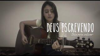 Deus Escrevendo | Samuel Mariano  (cover)  Tainara Oliver