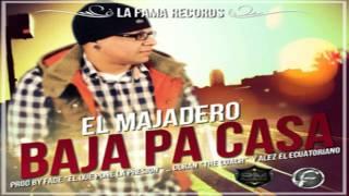 El Majadero - Baja Pa Casa (Original) ★REGGAETON 2012★ / DALE ME GUSTA