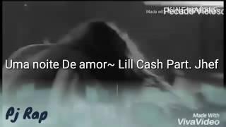 Uma noite de amor Lill Cash Part. Jhef