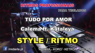 ♫ Ritmo / Style  - TUDO POR AMOR - Calema ft. Kataleya