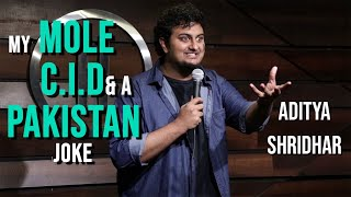 Stand Up Comedy - Aditya Shridhar- My Mole, C.I.D, & A Pakistan Joke