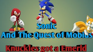 Sonic and the quest of Mobius Episode 3 Knuckles got the Emerld