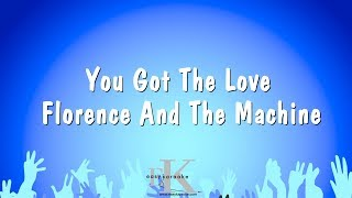You Got The Love  - Florence And The Machine (Karaoke Version)