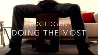 RDGLDGRN - Doing The Most (Cajon Cover)