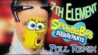 7th Element  - Spongebob Remix (Full version)
