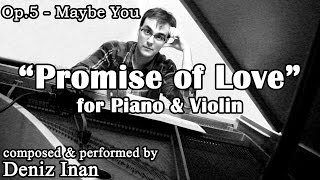 Romantic Piano and Orchestra Music | Promise of Love by Deniz Inan