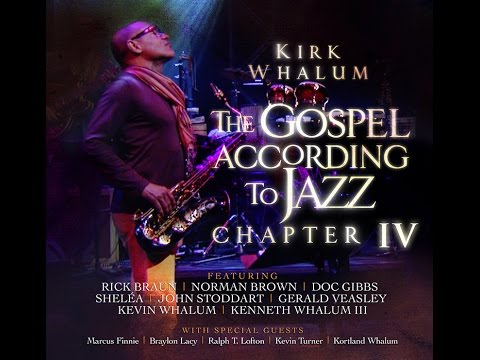 kirk-whalum-the-gospel-according-to-jazz-iv-coming-soon-sheersound