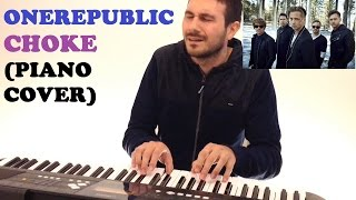 Onerepublic - Choke (Piano Cover )