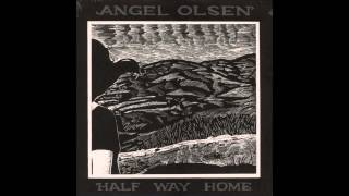 Angel Olsen - You Are Song