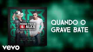 Pedro Paulo & Alex - Quando o Grave Bate (Pseudo Video)