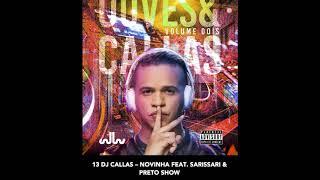13 DJ Callas - Novinha Feat. Sarissari & Preto Show (musica)