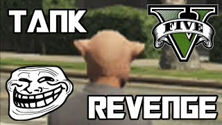 """GTA 5 Online TROLLING TANK Gameplay - Funny Moments - """"A Tale of Revenge"""""""