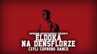 ELDOKA NA DENSFLORZE czyli COPROBO DANCE