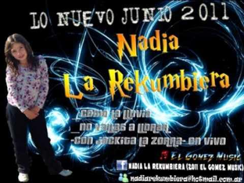 Como La Lluvia de Nadia La Rekumbiera Letra y Video