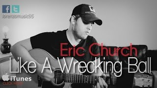 Eric Church - Like A Wrecking Ball