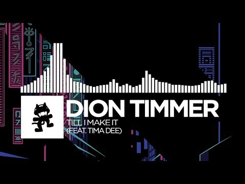 Dion Timmer - Till I Make It (feat. Tima Dee)