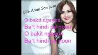 Bakit Ngayon - Julie Anne San Jose Lyrics