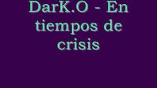 DarK.O - En tiempos de crisis