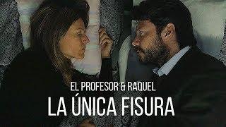 El Profesor & Raquel   La única fisura