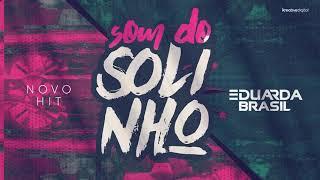 Som do Solinho - Eduarda Brasil
