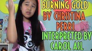 Burning Gold (Christina Perri) - ASL