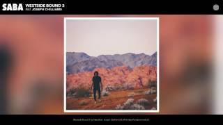 Saba - Westside Bound 3 feat. Joseph Chilliams (Audio)